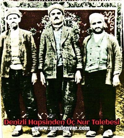 Denizli Hapsi'nde Nur'un üç kahramanı olan Hafız Ali, Tahiri Mutlu ve Hafız Mustafa (Soldan sağa)
