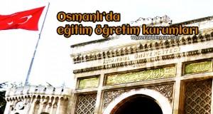 Osmanlı'da eğitim öğretim kurumları